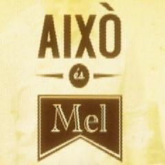 AIXÒ ÉS MEL