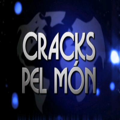CRACKS PEL MÓN
