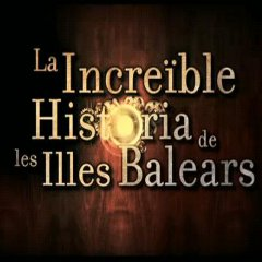 LA INCREÏBLE HISTÒRIA DE LES ILLES BALEARS