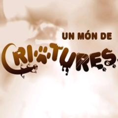 UN MÓN DE CRIATURES