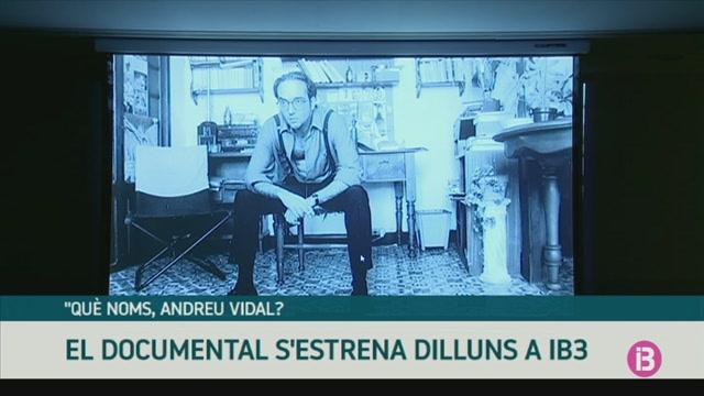 El+documental+%26%238216%3BQu%C3%A8+noms%2C+Andreu+Vidal%3F%27+s%27estrena+dilluns+a+IB3