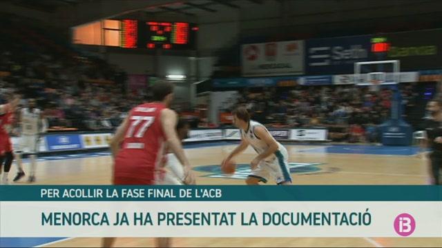 Menorca+ja+ha+presentat+a+la+lliga+ACB+la+documentaci%C3%B3+per+acullir+la+fase+final+del+campionat