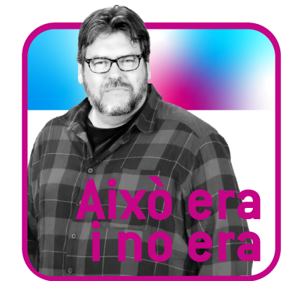 AIXÒ ERA I NO ERA