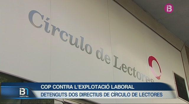 Detenguts+dos+directius+de+C%C3%ADrculo+de+Lectores+per+un+presumpte+delicte+d%27explotaci%C3%B3+laboral