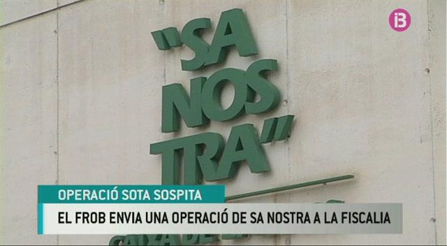 El+FROB+envia+a+la+fiscalia+una+operaci%C3%B3+de+Sa+Nostra+de+2010