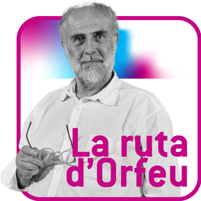 LA RUTA D'ORFEU