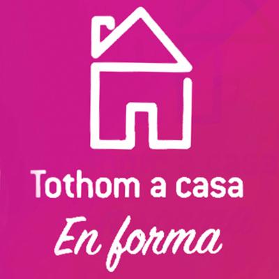 TOTHOM A CASA EN FORMA