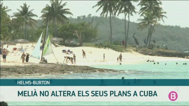 Meli%C3%A1+afirma+que+la+llei+Helms-Barton+no+altera+la+seva+activitat+a+Cuba
