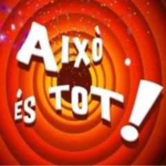 AIXÒ ÉS TOT