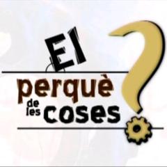 EL PERQUÈ DE LES COSES