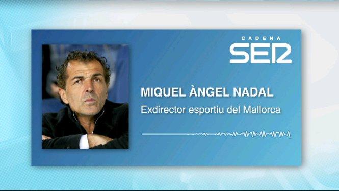 Miquel+%C3%80ngel+Nadal+deixa+de+ser+el+director+esportiu+del+Mallorca