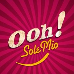 OOH! SOLE MIO
